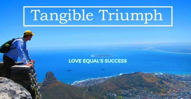 LOVE EQUALS SUCCESS — Tangible Triumph (Quote)